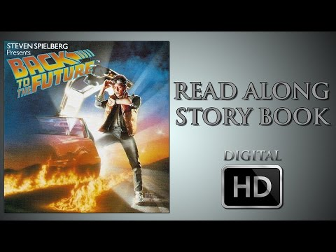 Back To The Future - Read Along Story Book - Digital HD - Michael J. Fox - Christopher Lloyd - McFly
