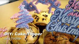 DIY Cake Topper | Muffin Topper | Laser Cut TroGlitter