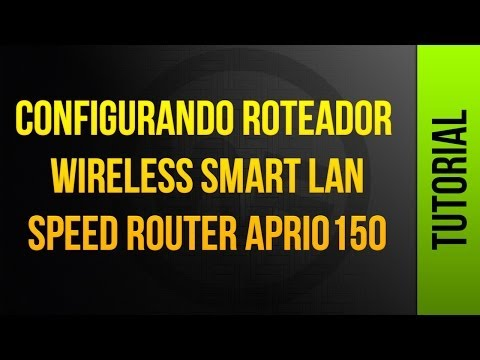 Configurando Roteador Wireless Smart Lan, SPEED ROUTER APRIO150