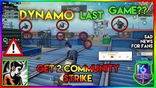 DYNAMO LAST GAME before get 2 COMMUNITY STRIKE || Sad news for Fans || Highlight #39