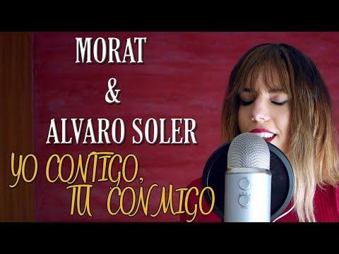 YO CONTIGO, TÚ CONMIGO - Morat & Álvaro Soler | COVER