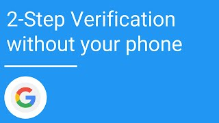 Use 2-Step Verification without your phone