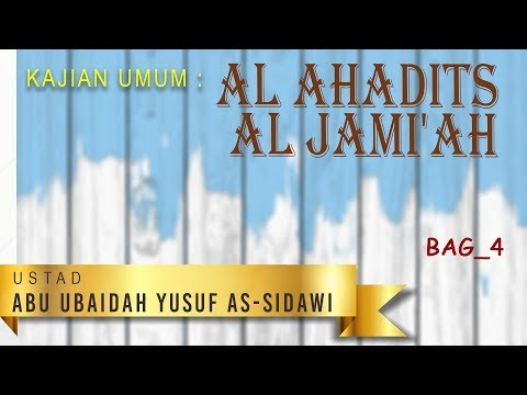 Al Ahadits al Jami'ah  bag 4 - Ustadz Abu Ubaidah Yusuf As-Sidawi