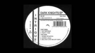 Dark Knights - Believe (The Relief Edit)