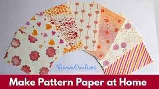 How to make Patterned Papers at Home/ Create your own Pattern Papers in 7 Different Styles