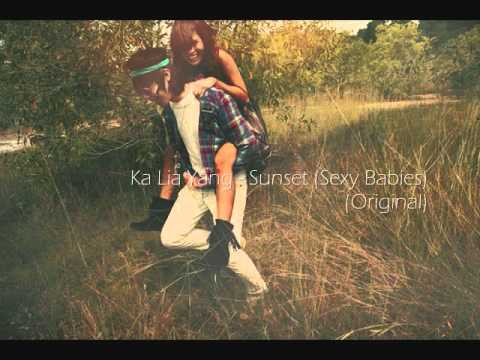 Ka Lia Yang - Sunset (sexy Babies) (original) [ Lyrics + Downloadlink ] video