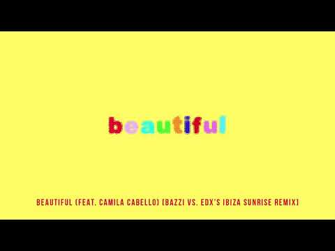 Bazzi - Beautiful Ft. Camila Cabello (EDX's Ibiza Sunrise Remix)