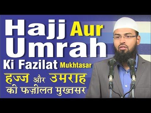 Hajj Aur Umrah Ki Fazilat Mukhtasar - Virtues of Hajj & Umrah In Short By Adv. Faiz Syed