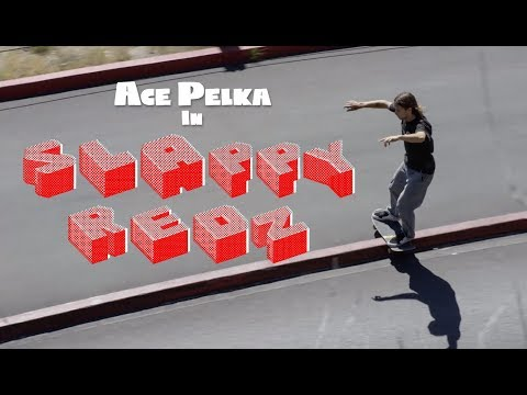 Ace Pelka Drops a Strictly Slappy Part