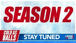 Kevin Hart Greenlights Season 2? | Cold As Balls | Laugh Out Loud Network
