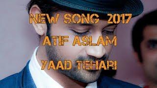 download lagu Atif Aslam - Yaad Tehari New Song 2017 gratis