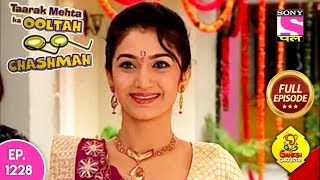 Taarak Mehta Ka Ooltah Chashmah - Full Episode 1228 - 13th September, 2018