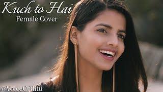 Kuch To Hai   Do Lafzon Ki Kahani   Female Cover Version by @VoiceOfRitu   Ritu Agarwal