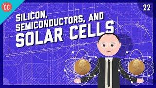 Silicon, Semiconductors, & Solar Cells: Crash Course Engineering #22