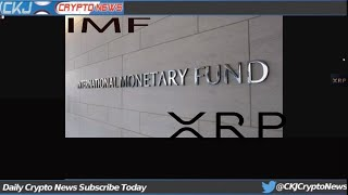 IMF calls for 'urgent action' on Malta's banks, 19 Companies Using XRP