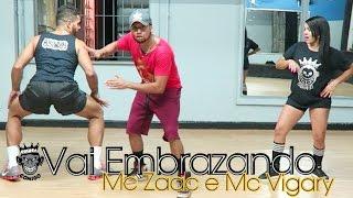 Vai Embrazando MC Zaac e MC Vigary COREOGRAFIA