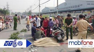 Vợ 'than trời' khi thấy chồng bị xe tải cán | VTC