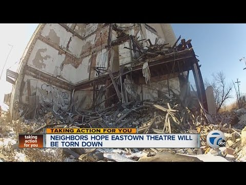 Neighbors hope Eastown Theatre will be torn down