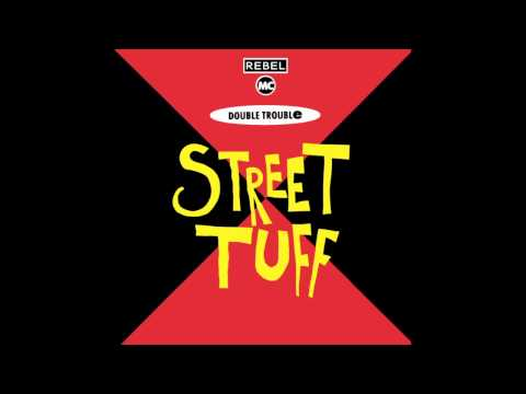 Double Trouble & The Rebel MC - Street Tuff (Robin Albers 'The Indian' Mix)