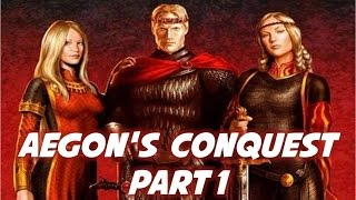 Aegon's Conquest: Part 1 of 2