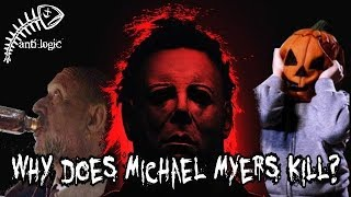 Why does Michael Myers K!ll?