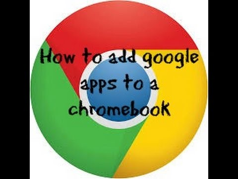 How to add Google play apps on a chromebook