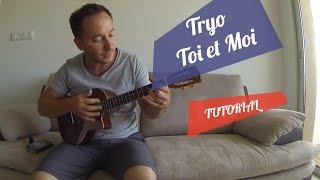 Toi et Moi - Tryo - Tutoriel