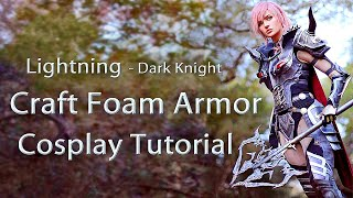 Craft Foam Armor - Cosplay Tutorial