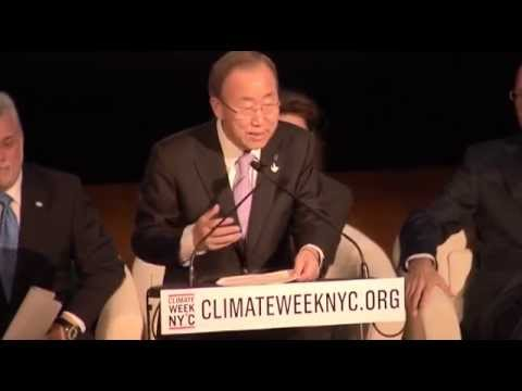 "Ban Ki-moon at Climate Week NYC 2014: ""There is no Plan B, because we do not have a Planet B"""