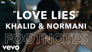 "Khalid, Normani - ""Love Lies"" Footnotes"