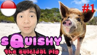 Ada Babi Bunuh Diri - Squishy the Suicidal Pig - Indonesia PC Steam Gameplay