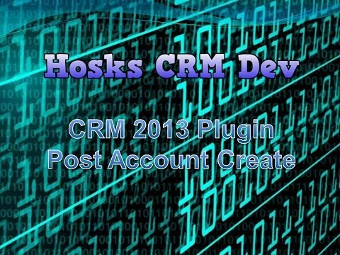 CRM 2013 Plugin - Step by Step guide for a Post Account Create Plugin using the Developer Toolkit