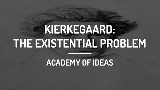 Introduction to Kierkegaard: The Existential Problem