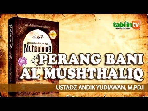 PERANG BANI AL MUSHTHALIQ - Ustadz Andik Yudiawan, MPDI