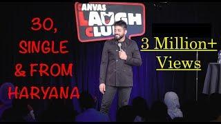 30, Single & From Haryana (Part 1) - Standup Comedy by Vijay Yadav