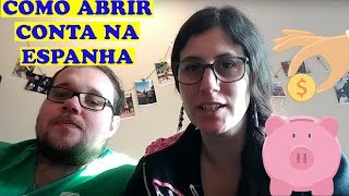 COMO ABRIR CONTA NO BANCO NA ESPANHA | VIVER NA ESPANHA | EXPORTADOS Ep. 78