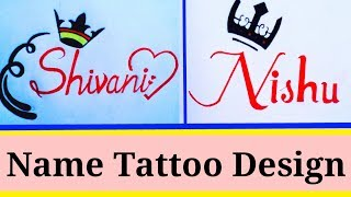 Shivani Name and Nishu Name Tattoos Designs || Requested Video