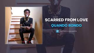 """Quando Rondo """"Scarred From Love"""" (OFFICIAL AUDIO)"""