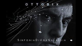 OTTODIX - Sinfonia di una galassia (official HD)
