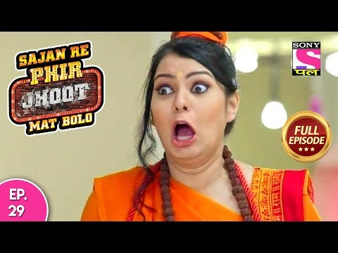 Sajan Re Phir Jhoot Mat Bolo  - Full Episode - Ep 29 -  26th  July, 2018