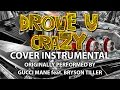 Drove U Crazy (Cover Instrumental) [In the Style of Gucci Mane feat. Bryson Tiller] -
