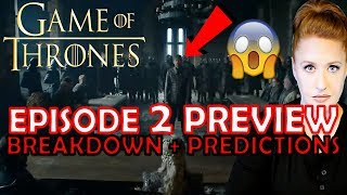 Game of Thrones Episode 2 Preview Breakdown + Predictions