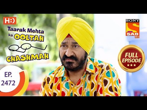 Taarak Mehta Ka Ooltah Chashmah - Ep 2472 - Full Episode - 22nd May, 2018 thumbnail