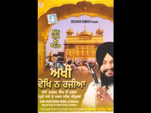 Akhi Vekh Na Rajiya--bhai Harcharan Singh Khalsa video