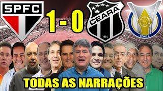 Todas as narrações - São Paulo 1 x 0 Ceará / Brasileirão 2019