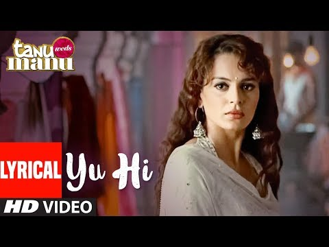 "Tanu Weds Manu: ""Yun Hi"" Lyrical Video 