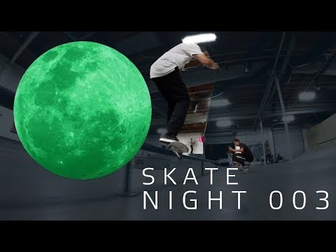 Skate Night 003:  Alex Midler, Mikey Taylor, Chris Chann & AVNI