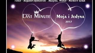 Last Minute - Moja i Jedyna (Audio)