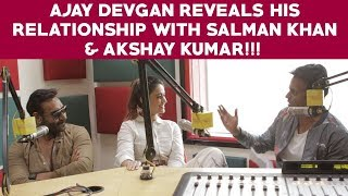 Ajay Devgan reveals his relationship with Salman Khan & Akshay Kumar!