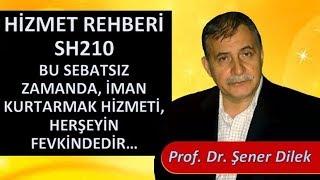 Prof. Dr. Şener Dilek - Hizmet Rehberi - Sh210 - Bu Sebatsız Zamanda, İman Kurtarmak Hizmeti